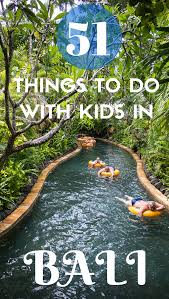 bali with kids top 51 things to do