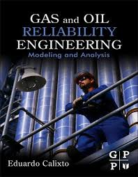 gas and oil reliability engineering ebook by eduardo calixto