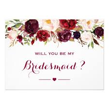 will you be my bridesmaid invite burgundy floral will you be my bridesmaid card zazzle