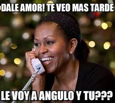Michelle Obama Meme - dale amor te veo mas tarde michelle obama meme on memegen
