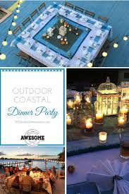 coastal outdoor dinner party 365 days of awesome