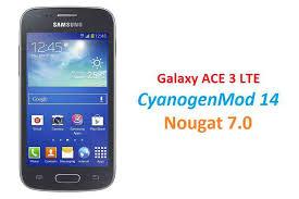 reset samsung ace 3 cm14 galaxy ace 3 lte cm14 cyanogenmod 14 nougat 7 0 update