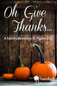 a psalm of thanksgiving thanksgiving family devotion