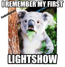 Light Show Meme - iremember my first light show light meme on me me