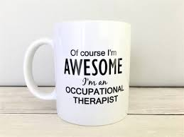 awesome ot mug ot mug ot mugs occupational therapy mug