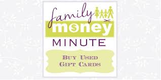 buy used gift cards buy used gift cards family money minute radio samicone