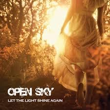 Let The Light Shine Open Sky Let The Light Shine Again Lyrics And Tracklist Genius