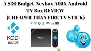 best android stick the best 30 budget nexbox a95x android tv box review cheaper