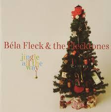 bela fleck u0026 flecktones jingle all the way amazon com music