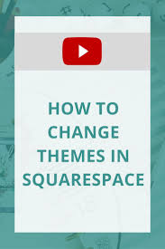 video how to change themes in squarespace do tyxgb76aj