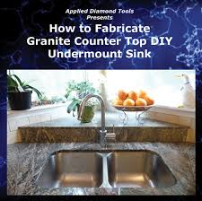 how to cut granite for sink how to cut and polish granite undermount sink dvd