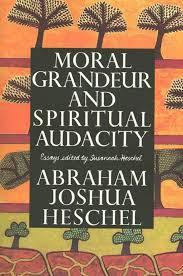 the sabbath by abraham joshua heschel moral grandeur and spiritul audacity abraham joshua heschel hazon