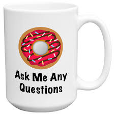 donut ask me any questions funny novelty ceramic tea coffee mug