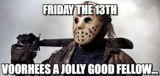 Jason Voorhees Memes - tag des schlechten wortspiels friday the 13th on memegen