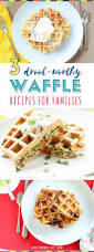 Dinner Ideas For Families Waffles For Dinner 3 Insanely Easy U0026 Delicious Recipes Your