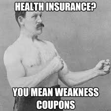 Health Insurance Meme - 20 hilarious insurance memes thinkadvisor