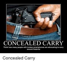 Carry On Meme - concealed carry think how many people with broken smartphones are
