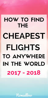 the ultimate guide on how to find cheap flights dang how to find cheap flights to anywhere in the world find cheap