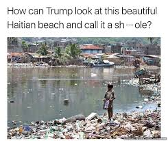 Haitian Memes - beautiful haitian beach donald trump s shithole comments