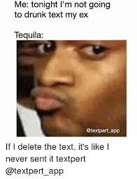 me tonight i m not going to drunk text my ex tequila pert app if i
