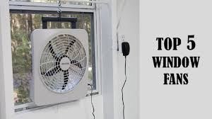 most powerful window fan top 5 window fans in 2018 top 5 window fans reviews top rated