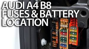 where are fuses and battery in audi a4 b8 fusebox location