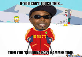 Hammer Time Meme - south park meme ski inst hammer time on bingememe