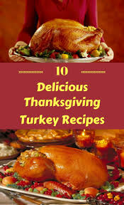 thanksgiving dinner turkey recipe 10 delicious thanksgiving turkey recipes zoomzee org