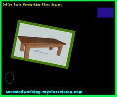 Woodworking Plans Coffee Tables by Wooden Coffee Table Designs India 180345 Woodworking Plans And