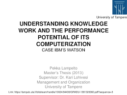 Understanding knowledge work and the performance potential of its com