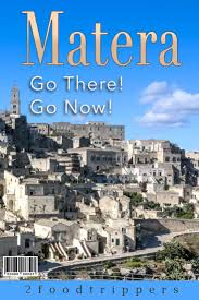 Why You Need To Visit Matera Now