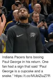 Pacers Meme - indiana pacers fans booing paul george in his return one fan had a