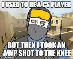 Counter Strike Memes - counter strike memes imgflip