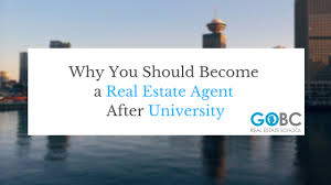 should i become a realtor why you should become a real estate agent after university gobc