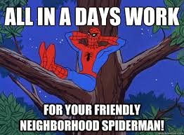 Friendly Spider Memes Image Memes - all in a days work for your friendly neighborhood spiderman