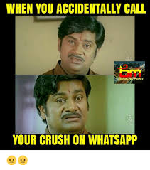 when you accidentally call memes your crush on whatsapp