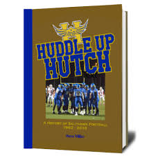 huddle up hutch a history of salthawk football 1902 2016 free