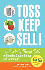 toss keep sell the suddenly frugal guide to cleaning out the