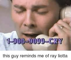 Guy Crying Meme - 1 900 9099 cry this guy reminds me of ray liotta crying meme on me me