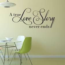 a true love story never ends wall decal home decor living room