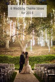 wedding theme ideas 6 trending wedding theme ideas for 2015 elegantweddinginvites