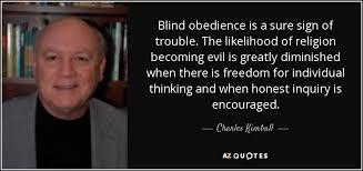Becoming Blind Charles Kimball Quote Blind Obedience Is A Sure Sign Of Trouble