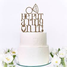 engagement cakes he put a ring on it wedding or engagement cake topper by miss