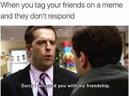 Friends Memes - dopl3r com memes when you tag your friends on a meme and they
