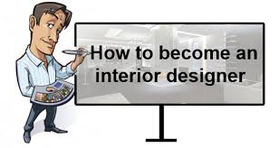 What It Takes To Be An Interior Designer How To Become An Interior Designer Classy Idea Interior Design