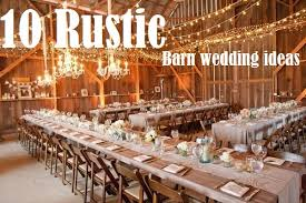 rustic wedding ideas 10 barn wedding decor ideas