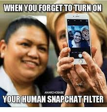 Snapchat Meme - anarchobabe your human snapchat filter meme on me me