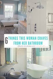 6 things this woman craves from her bathroom dreambathroom
