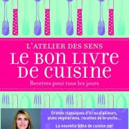 bon livre de cuisine l atelier des sens le bon livre de cuisine gourmets co