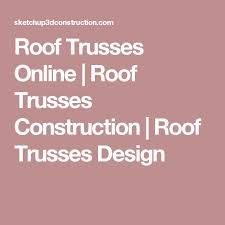 Free Wood Truss Design Software by The 25 Best Roof Truss Design Ideas On Pinterest Roof Trusses